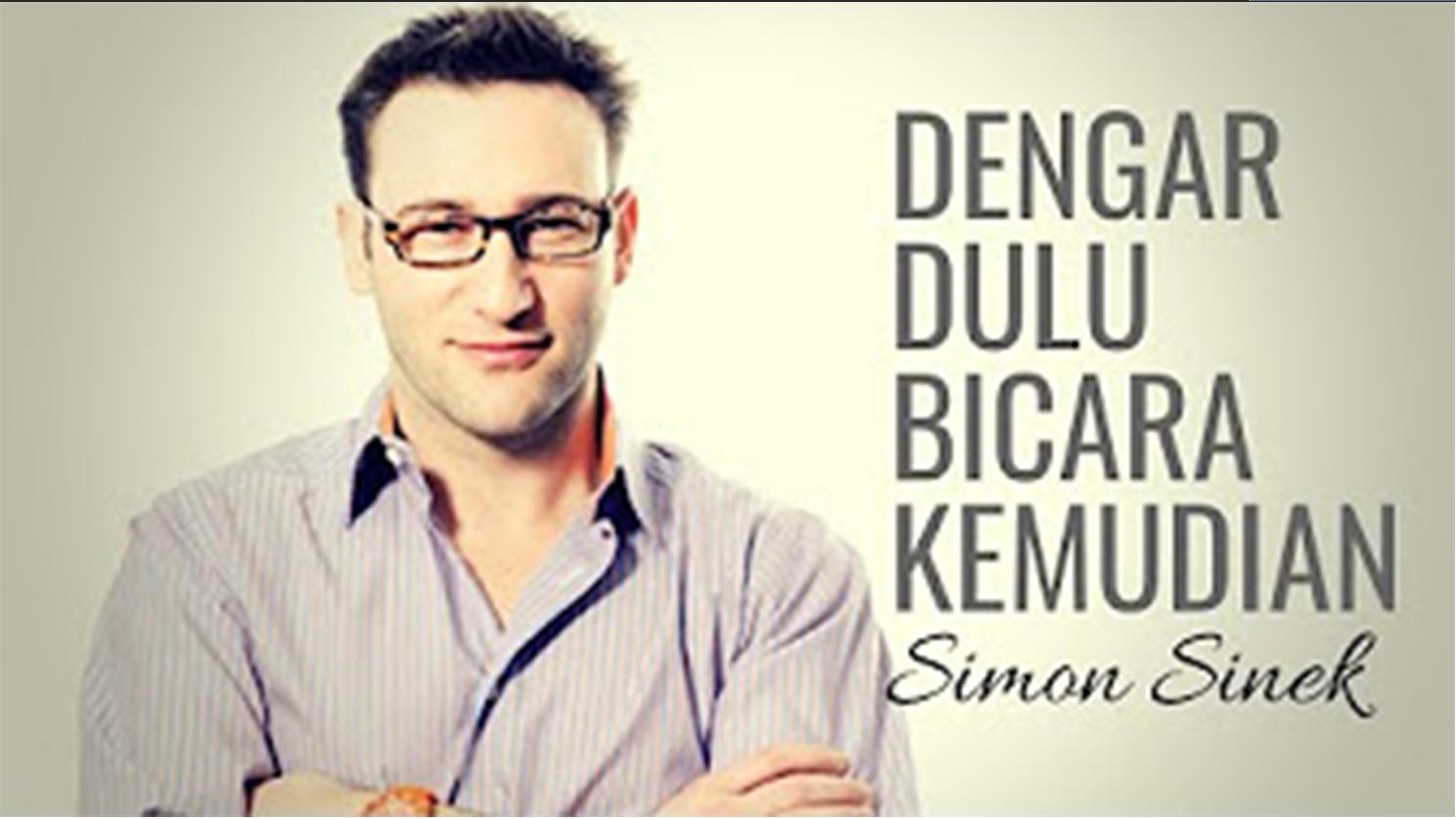 Belajarlah Menjadi Orang Yang Terakhir Berbicara | Simon Sinek