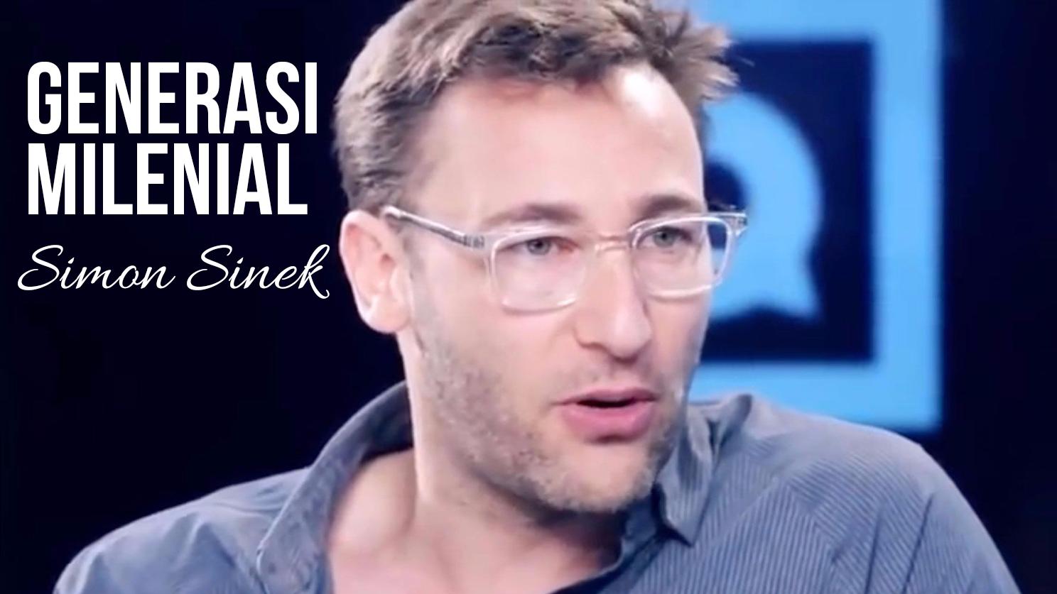Simon Sinek - Generasi Milenial