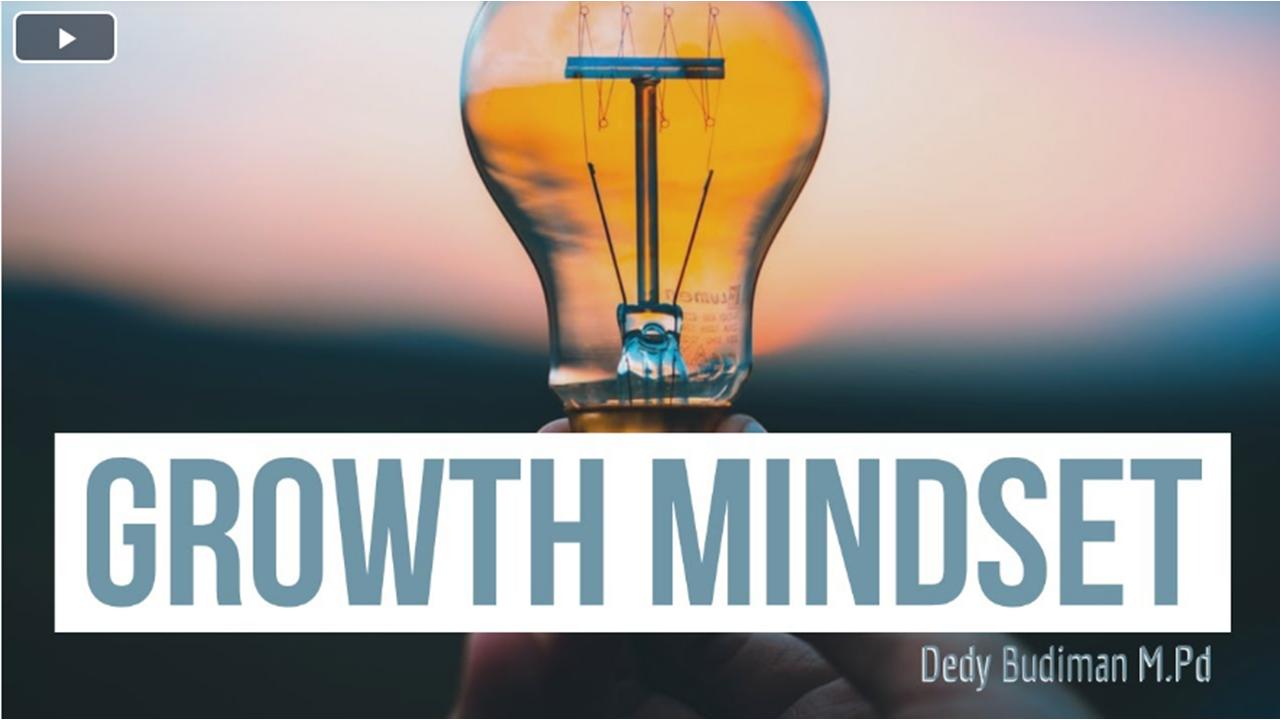 Growth Mindset ( Pola Pikir Yang Berkembang )