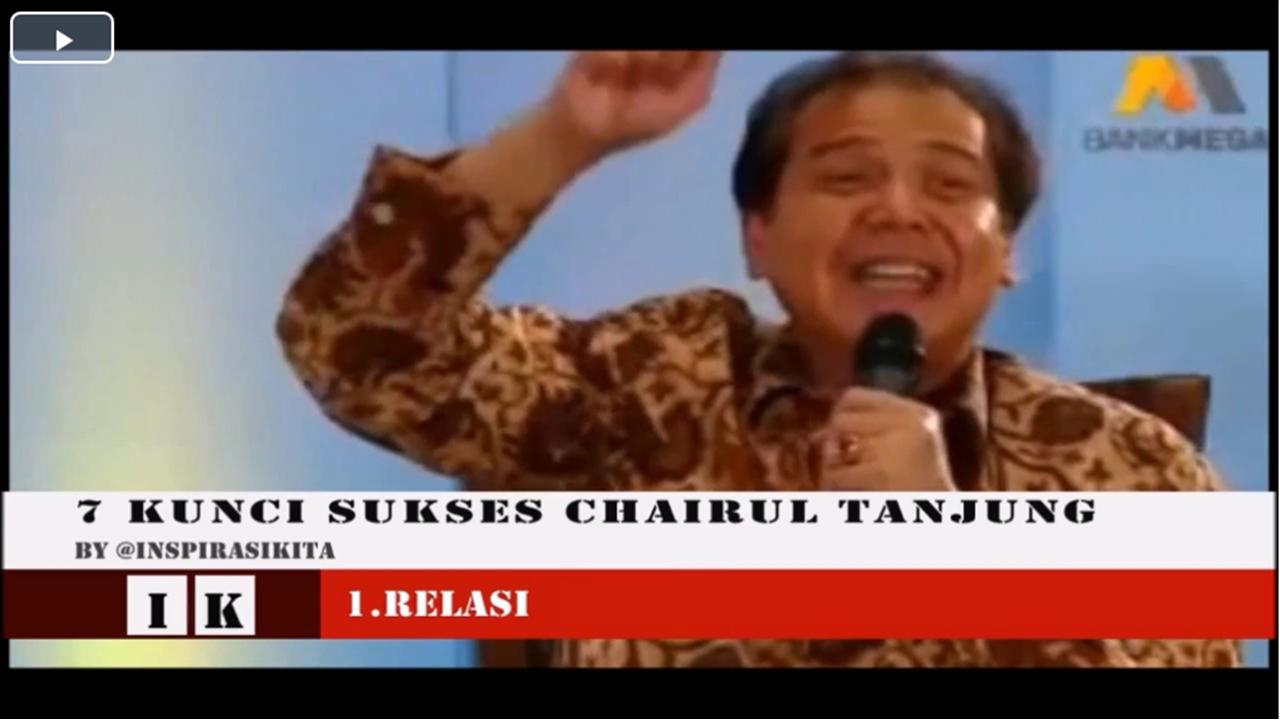 7 Kunci Sukses Chairul Tanjung