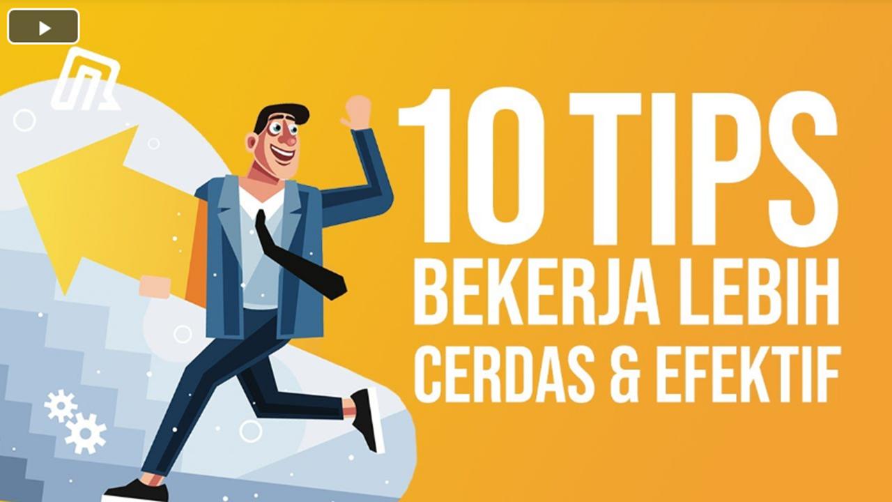 10 Tips Agar Bekerja Lebih Cerdas dan Efektif