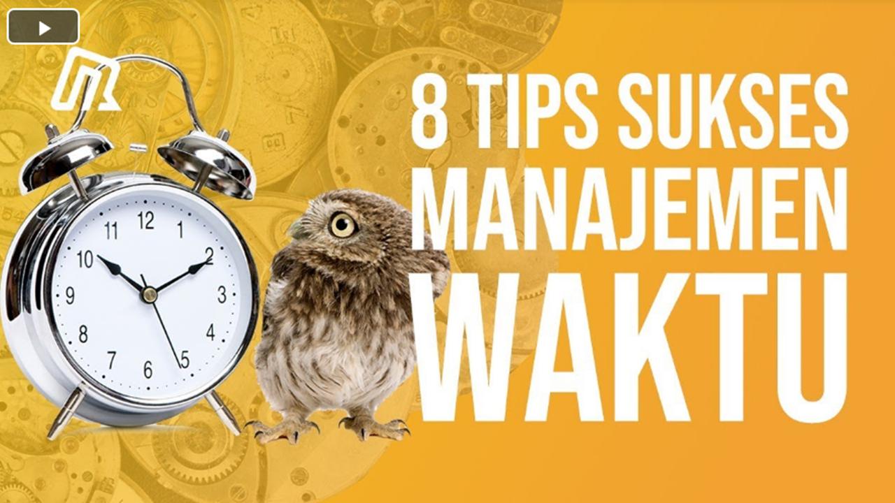 8 Tips Cara Sukses Manajemen Waktu