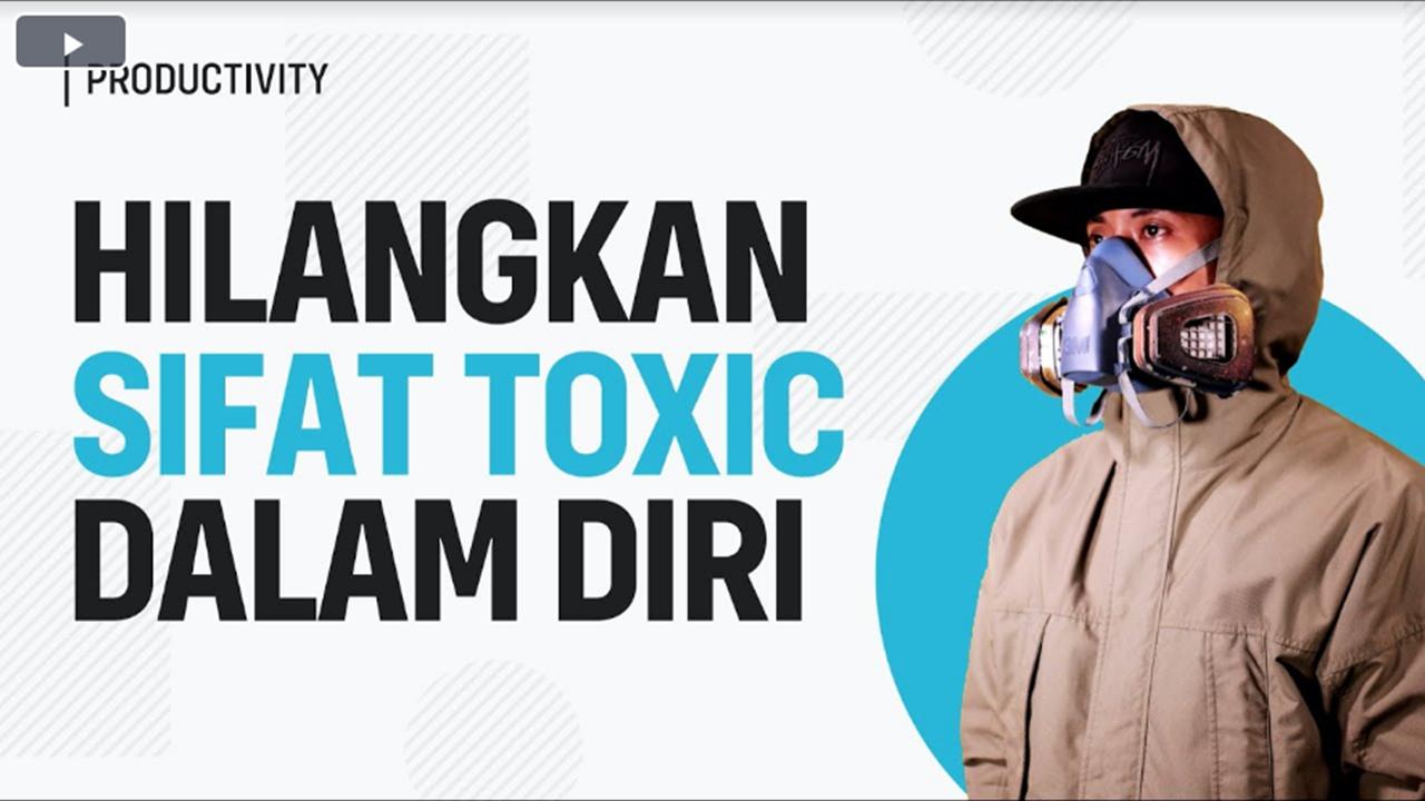 Cara Mengubah Sifat Toxic dalam Diri