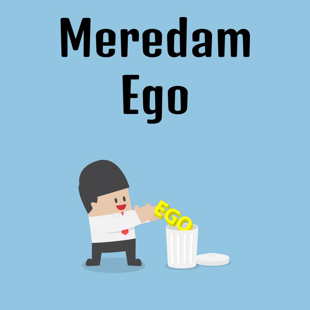 Meredam Ego
