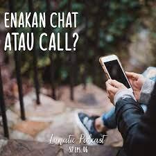 Chat Lebih Enak dari Call?