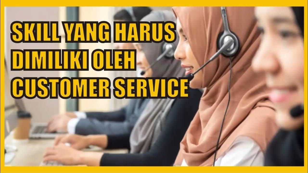Skill yang Harus Dimiliki Customer Service